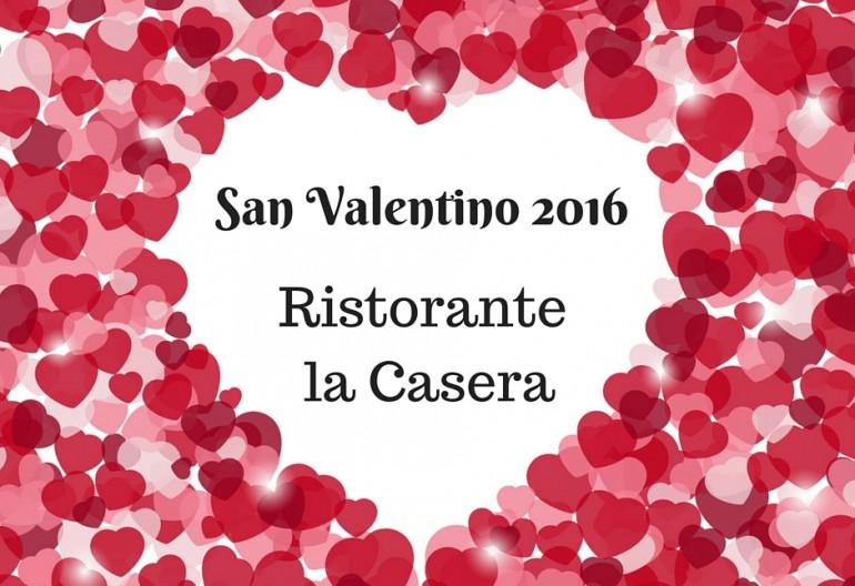 Menù di San Valentino 2016 - Ristorante la Casera